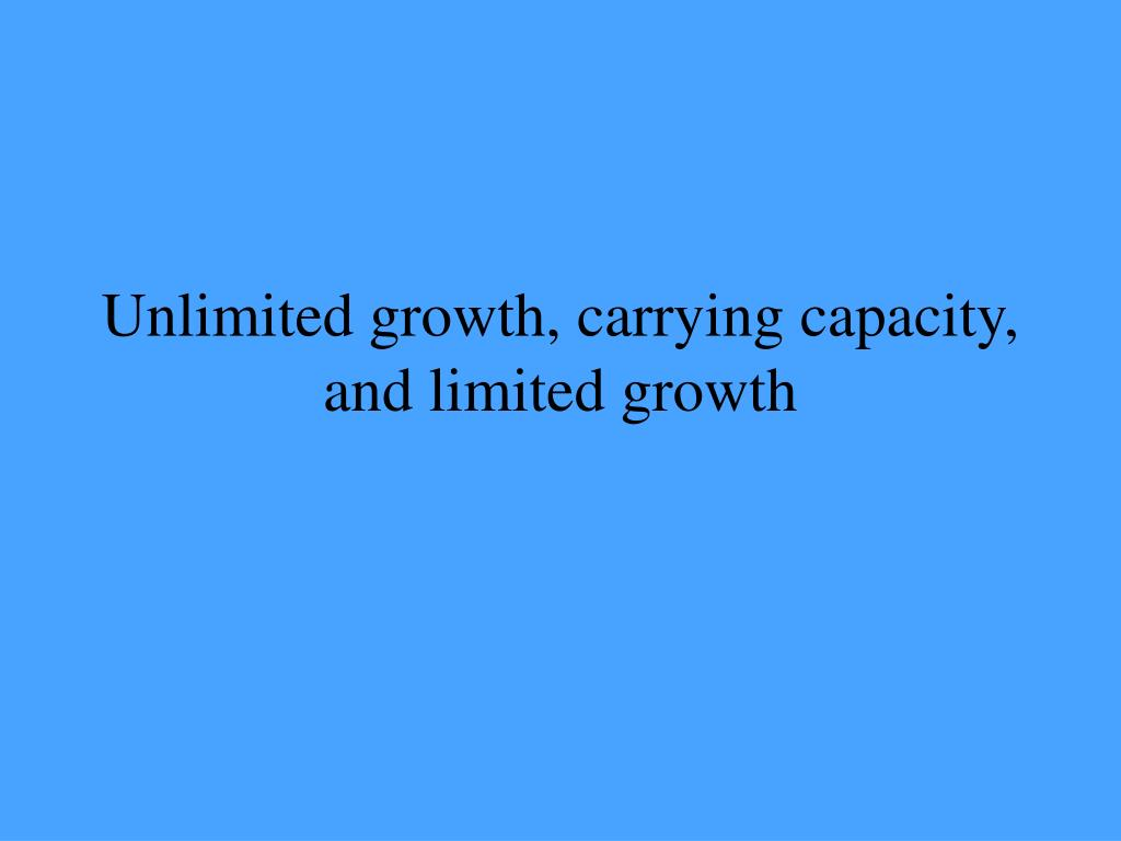 unlimited growth carrying capacity and limited growth l.