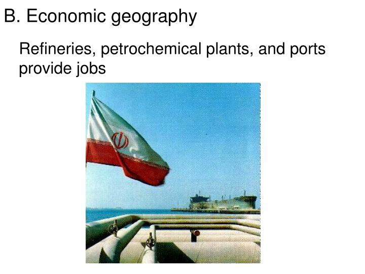 Refineries, petrochemical plants, and ports provide jobs