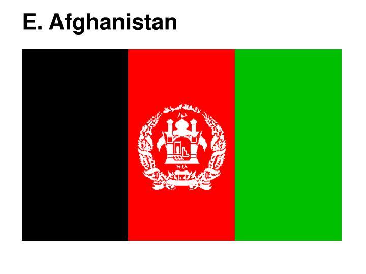 E. Afghanistan