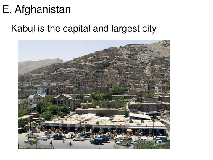Kabul is the capital and largest city