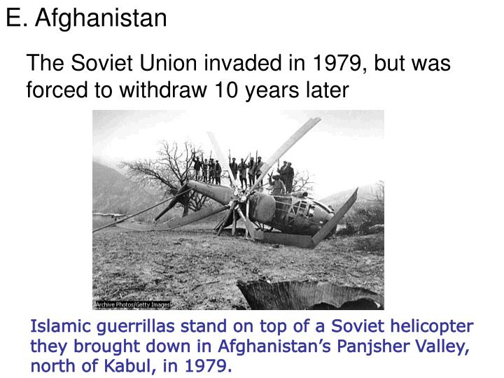 The Soviet Union invaded in 1979, but was forced to withdraw 10 years later