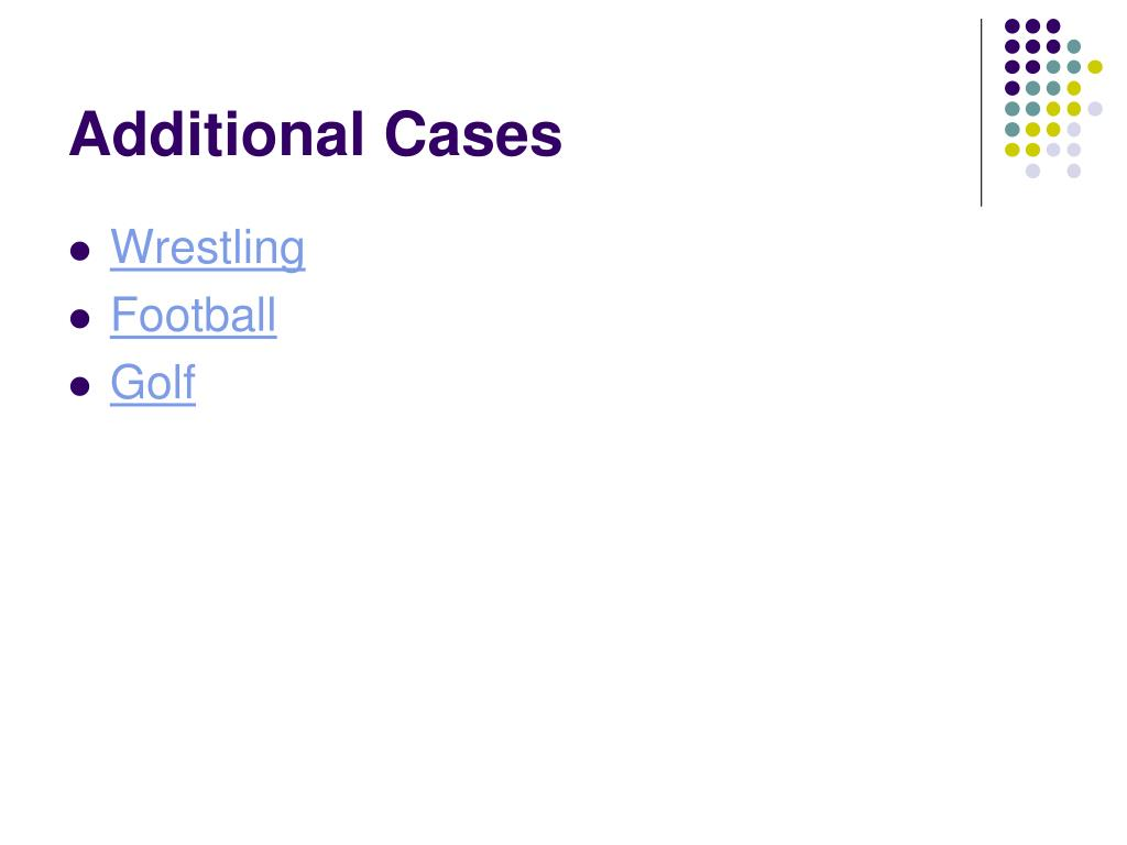 Additional Cases