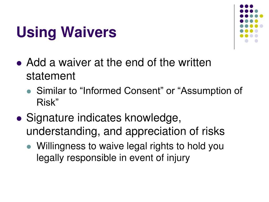 Using Waivers