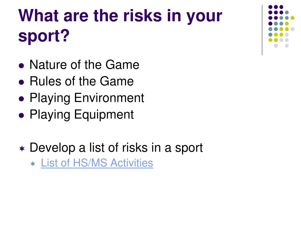 What are the risks in your sport?