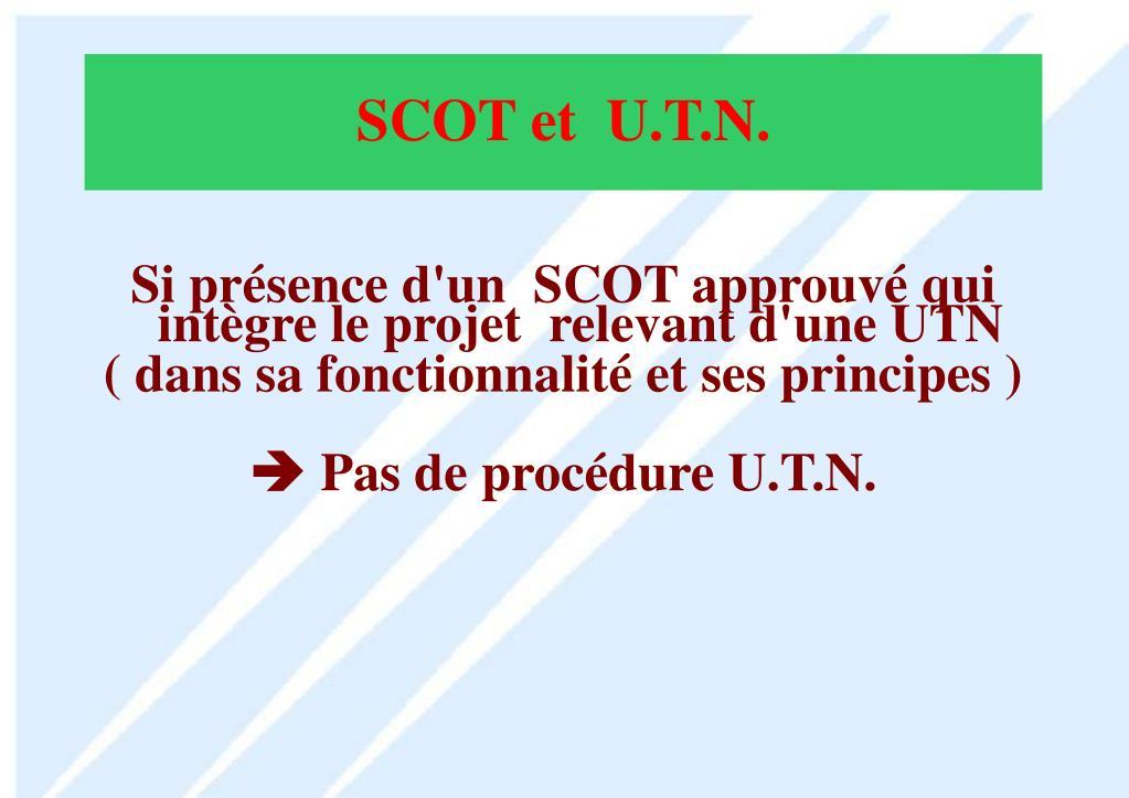SCOT et  U.T.N.