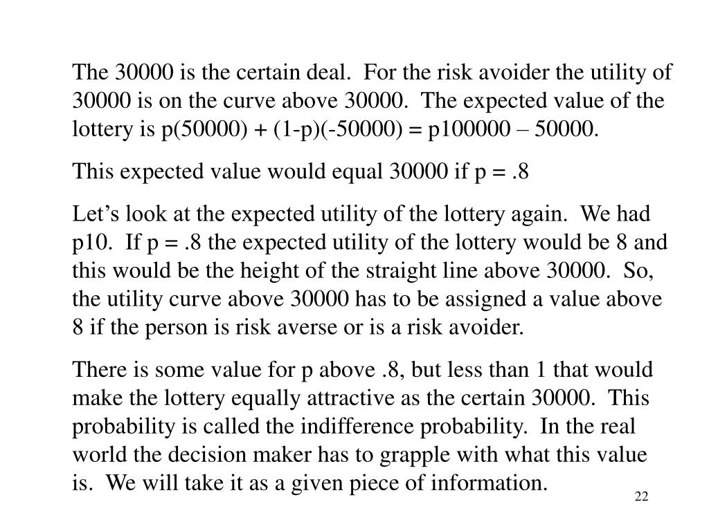 The 30000 is the certain deal.  For the risk avoider the utility of 30000 is on the curve above 30000.  The expected value of the lottery is p(50000) + (1-p)(-50000) = p100000 – 50000.
