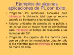 ejemplos de algunas aplicaciones de pl con xito