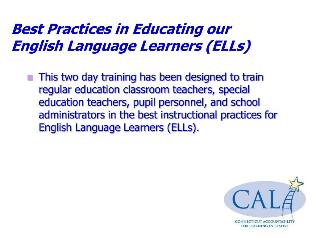 Best Practices in Educating our English Language Learners (ELLs)