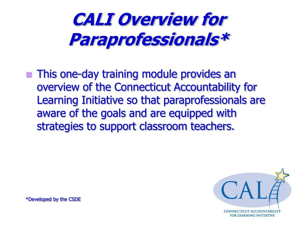 CALI Overview for Paraprofessionals*