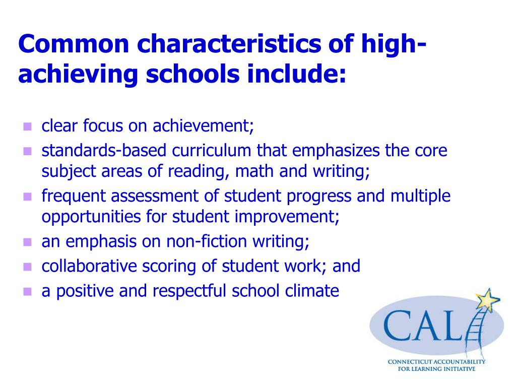 Common characteristics of high-achieving schools include: