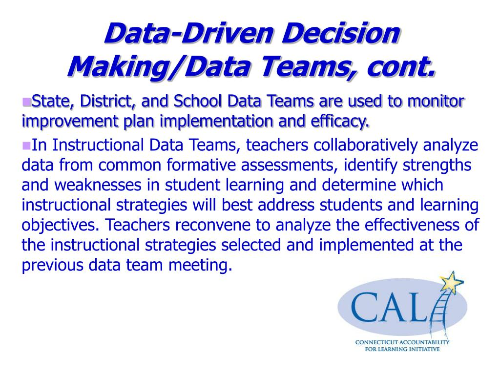 Data-Driven Decision Making/Data Teams, cont.