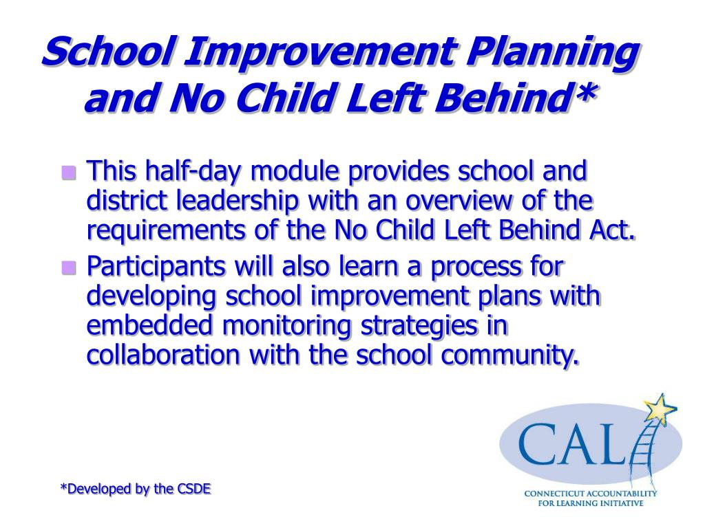 School Improvement Planning and No Child Left Behind*