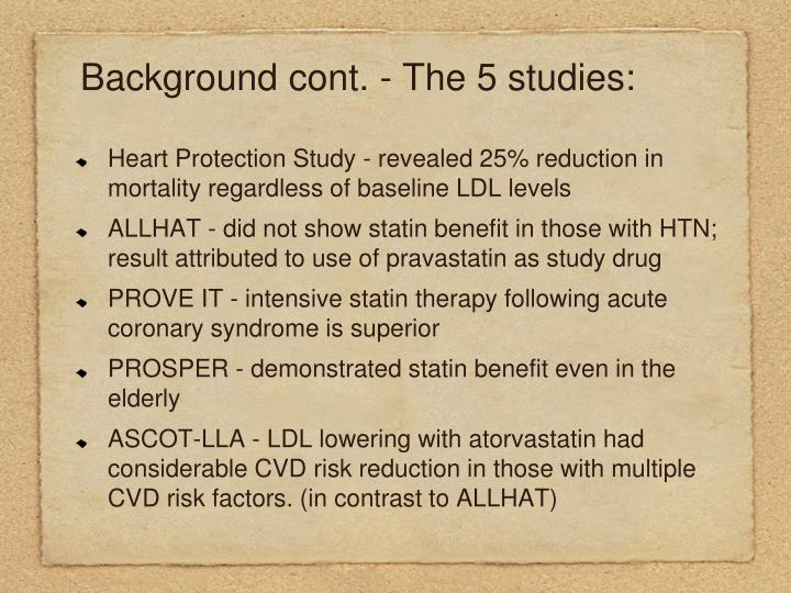 Background cont the 5 studies