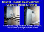 control isolate electrical parts cabinets boxes fittings