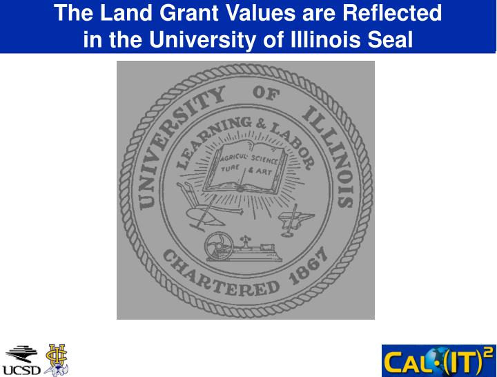 The land grant values are reflected in the university of illinois seal