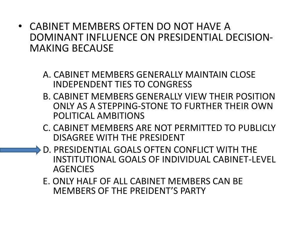 CABINET MEMBERS OFTEN DO NOT HAVE A DOMINANT INFLUENCE ON PRESIDENTIAL DECISION-MAKING BECAUSE