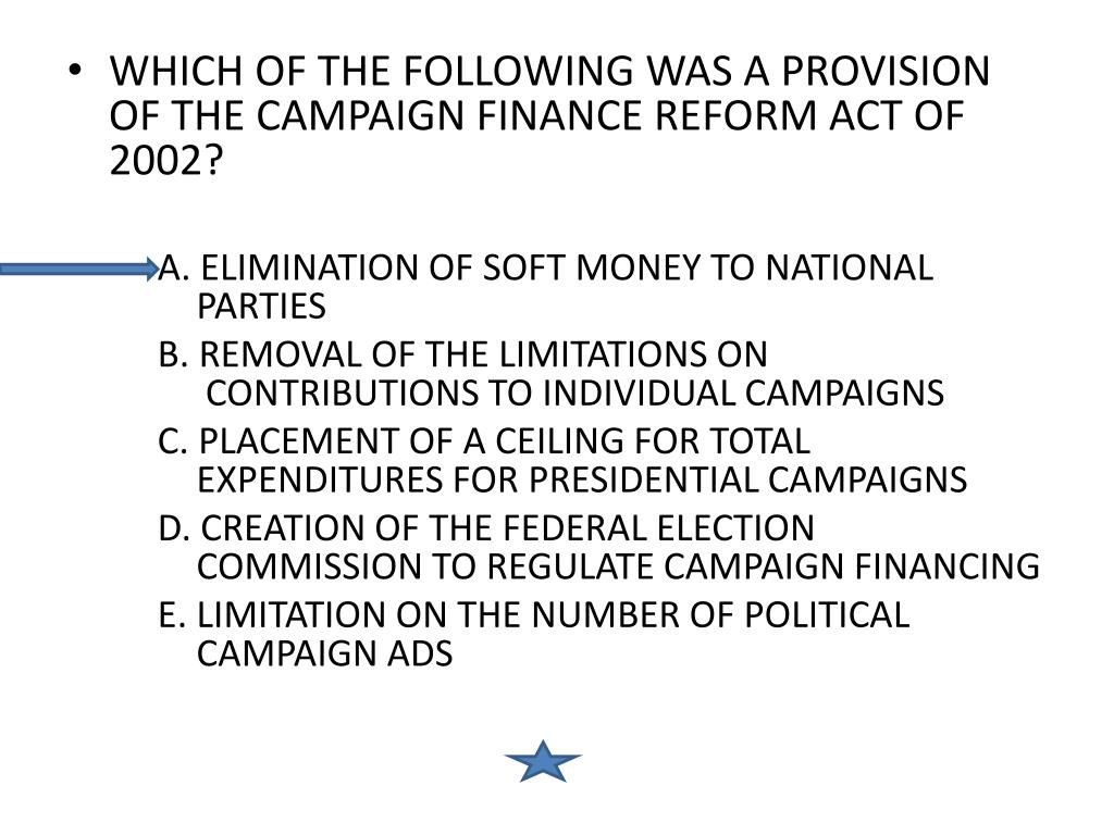 WHICH OF THE FOLLOWING WAS A PROVISION OF THE CAMPAIGN FINANCE REFORM ACT OF 2002?
