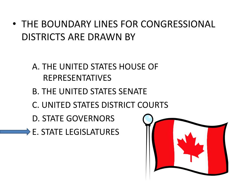 THE BOUNDARY LINES FOR CONGRESSIONAL DISTRICTS ARE DRAWN BY