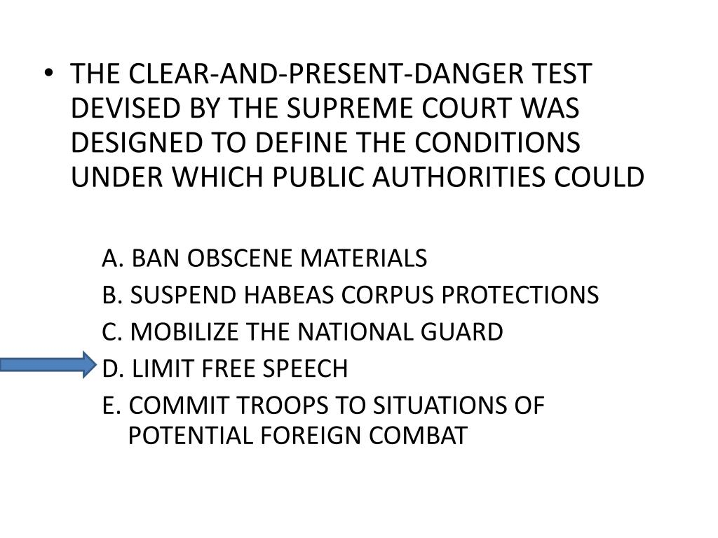 THE CLEAR-AND-PRESENT-DANGER TEST DEVISED BY THE SUPREME COURT WAS DESIGNED TO DEFINE THE CONDITIONS UNDER WHICH PUBLIC AUTHORITIES COULD