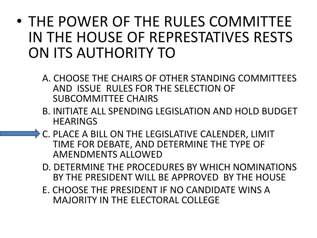 THE POWER OF THE RULES COMMITTEE IN THE HOUSE OF REPRESTATIVES RESTS ON ITS AUTHORITY TO