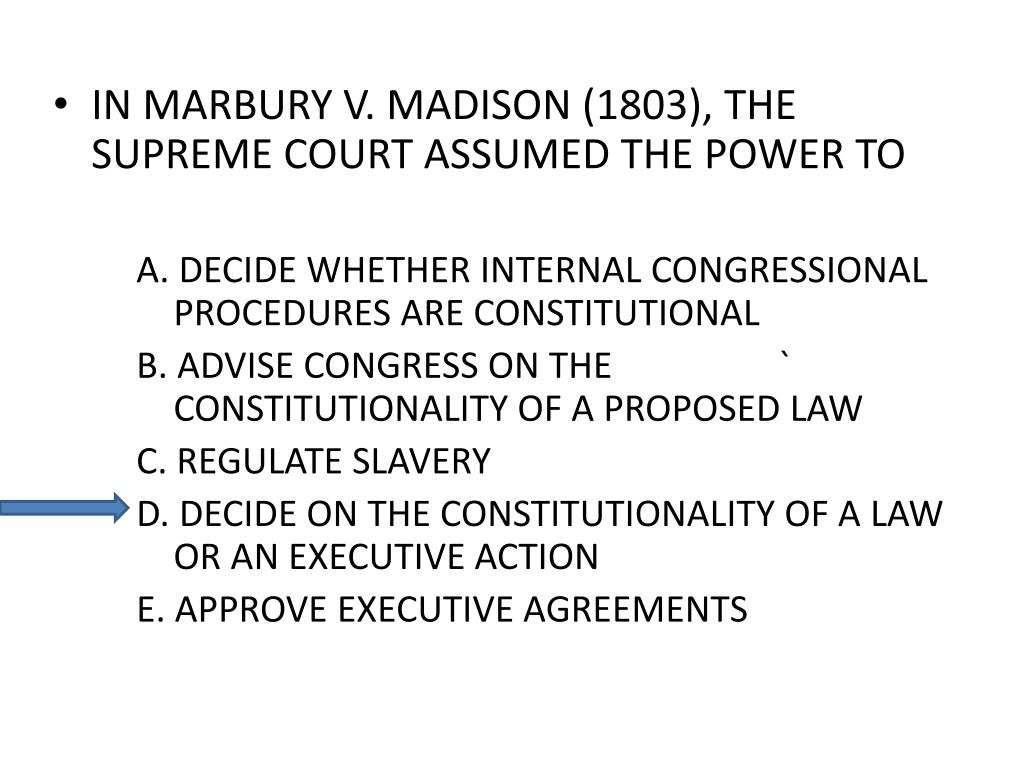 IN MARBURY V. MADISON (1803), THE SUPREME COURT ASSUMED THE POWER TO
