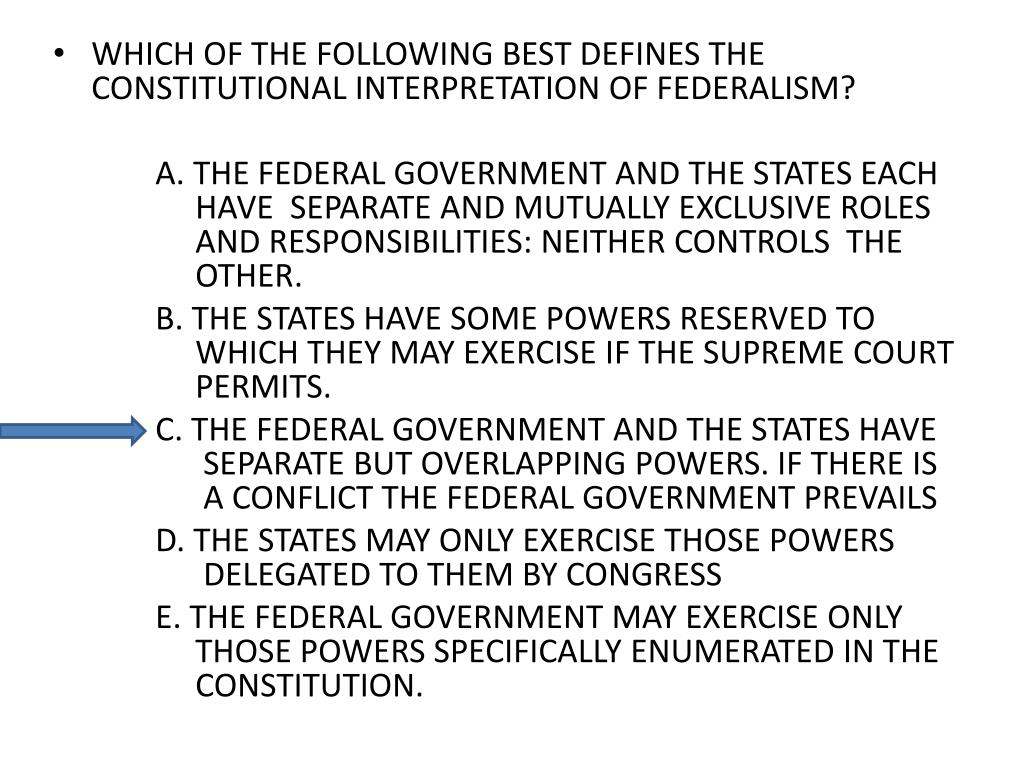 WHICH OF THE FOLLOWING BEST DEFINES THE CONSTITUTIONAL INTERPRETATION OF FEDERALISM?