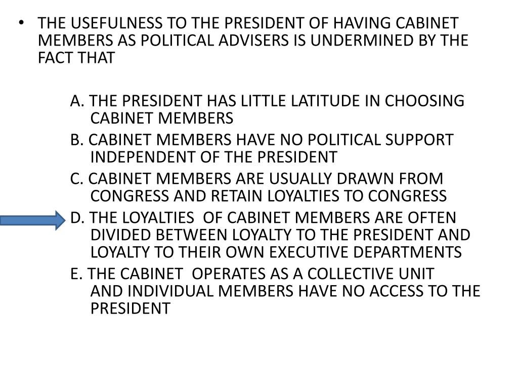 THE USEFULNESS TO THE PRESIDENT OF HAVING CABINET MEMBERS AS POLITICAL ADVISERS IS UNDERMINED BY THE FACT THAT