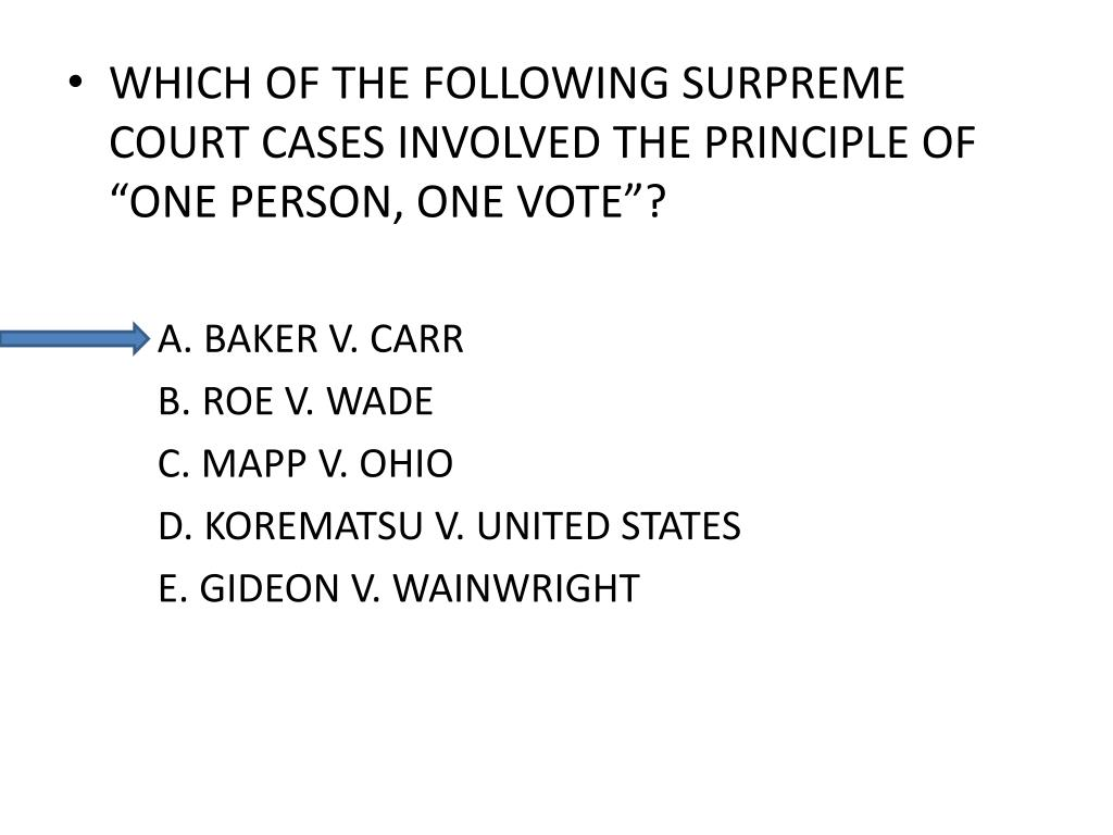 "WHICH OF THE FOLLOWING SURPREME COURT CASES INVOLVED THE PRINCIPLE OF ""ONE PERSON, ONE VOTE""?"
