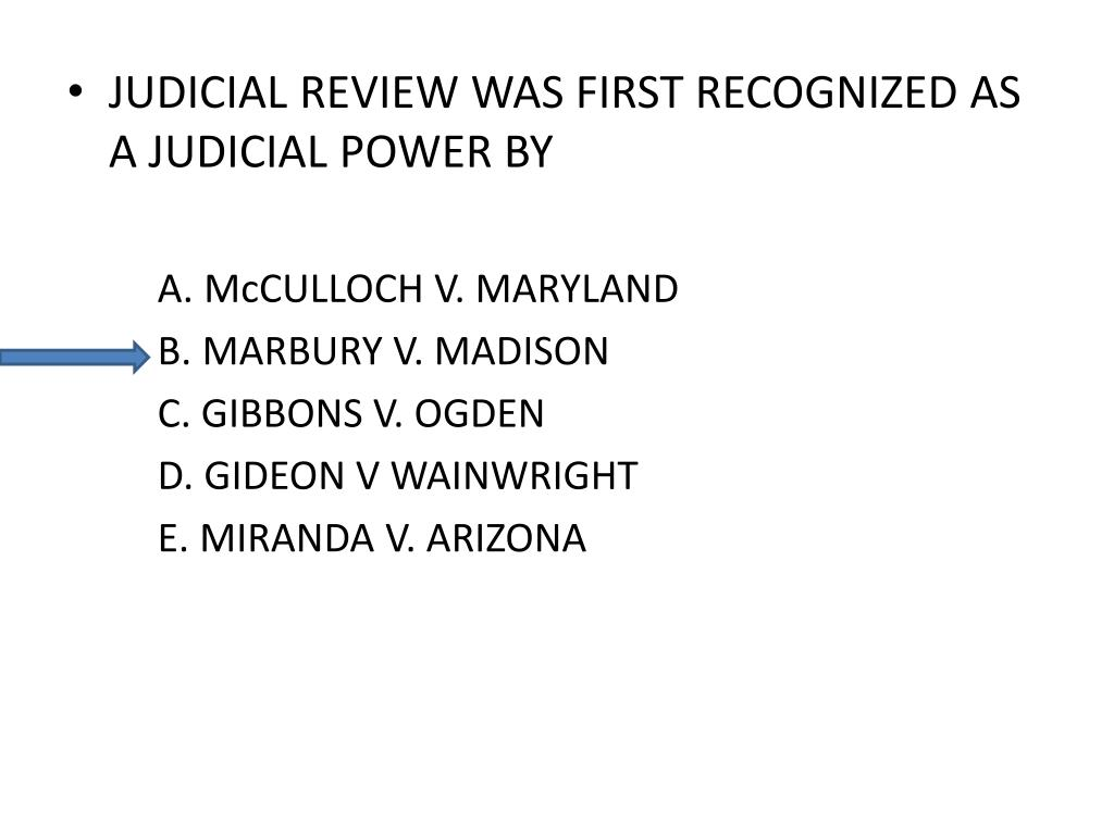JUDICIAL REVIEW WAS FIRST RECOGNIZED AS A JUDICIAL POWER BY