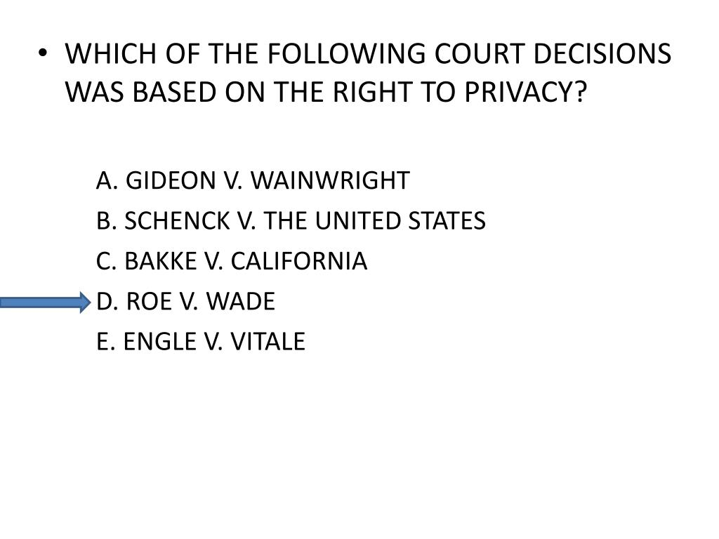 WHICH OF THE FOLLOWING COURT DECISIONS WAS BASED ON THE RIGHT TO PRIVACY?