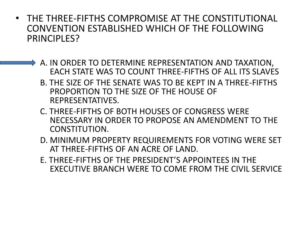 THE THREE-FIFTHS COMPROMISE AT THE CONSTITUTIONAL CONVENTION ESTABLISHED WHICH OF THE FOLLOWING PRINCIPLES?