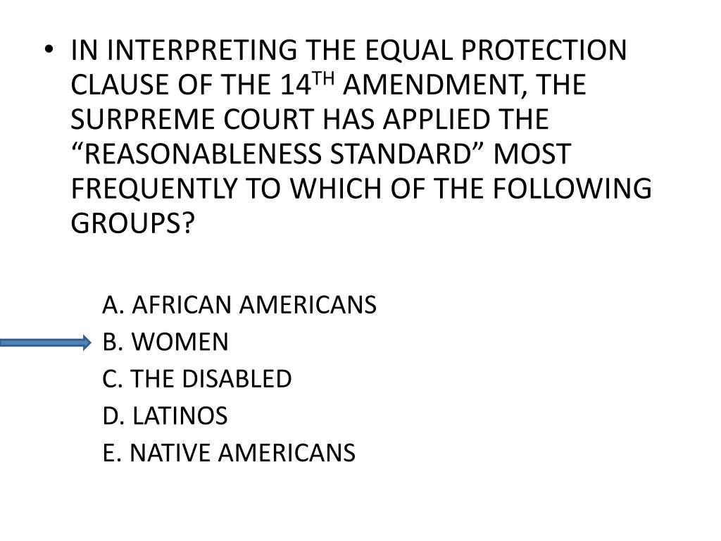 IN INTERPRETING THE EQUAL PROTECTION CLAUSE OF THE 14