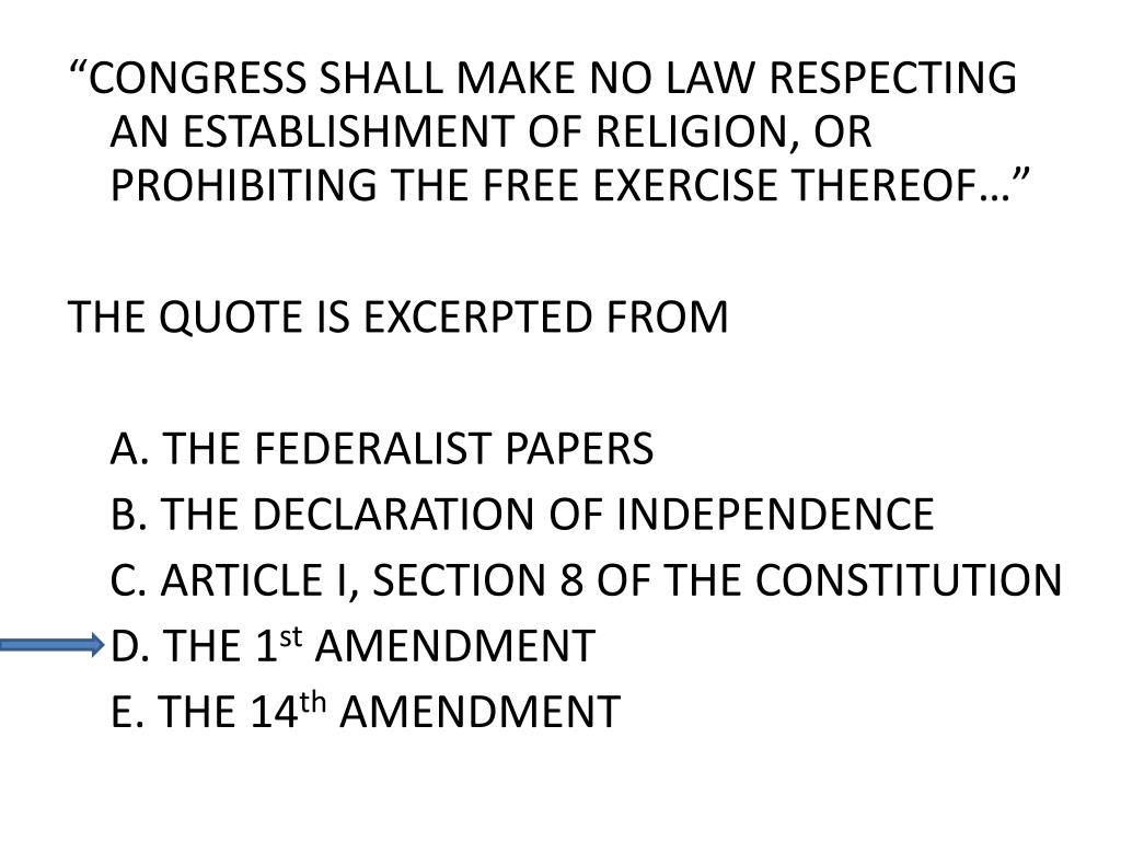 """CONGRESS SHALL MAKE NO LAW RESPECTING AN ESTABLISHMENT OF RELIGION, OR PROHIBITING THE FREE EXERCISE THEREOF…"""