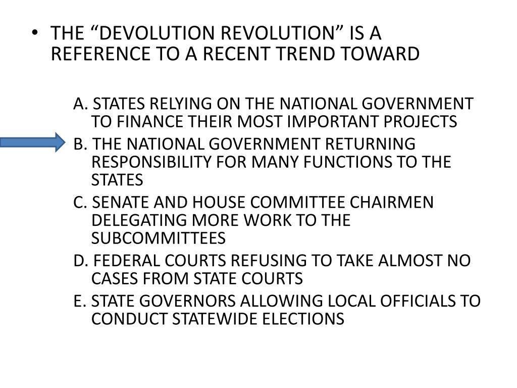 "THE ""DEVOLUTION REVOLUTION"" IS A REFERENCE TO A RECENT TREND TOWARD"