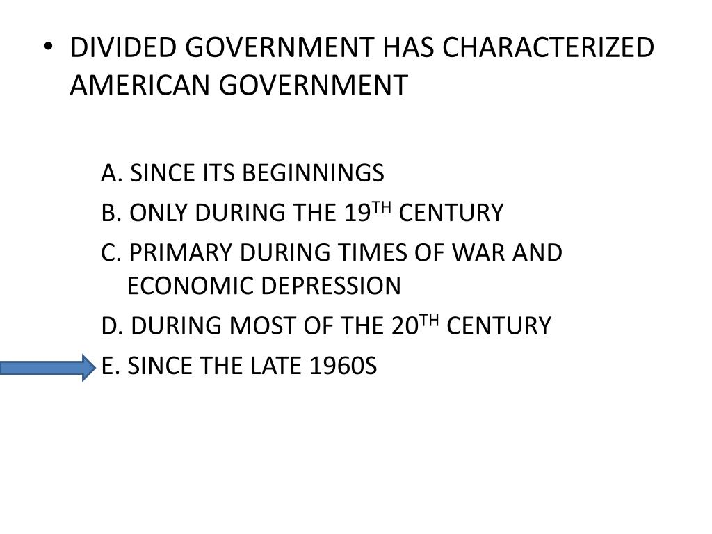 DIVIDED GOVERNMENT HAS CHARACTERIZED AMERICAN GOVERNMENT