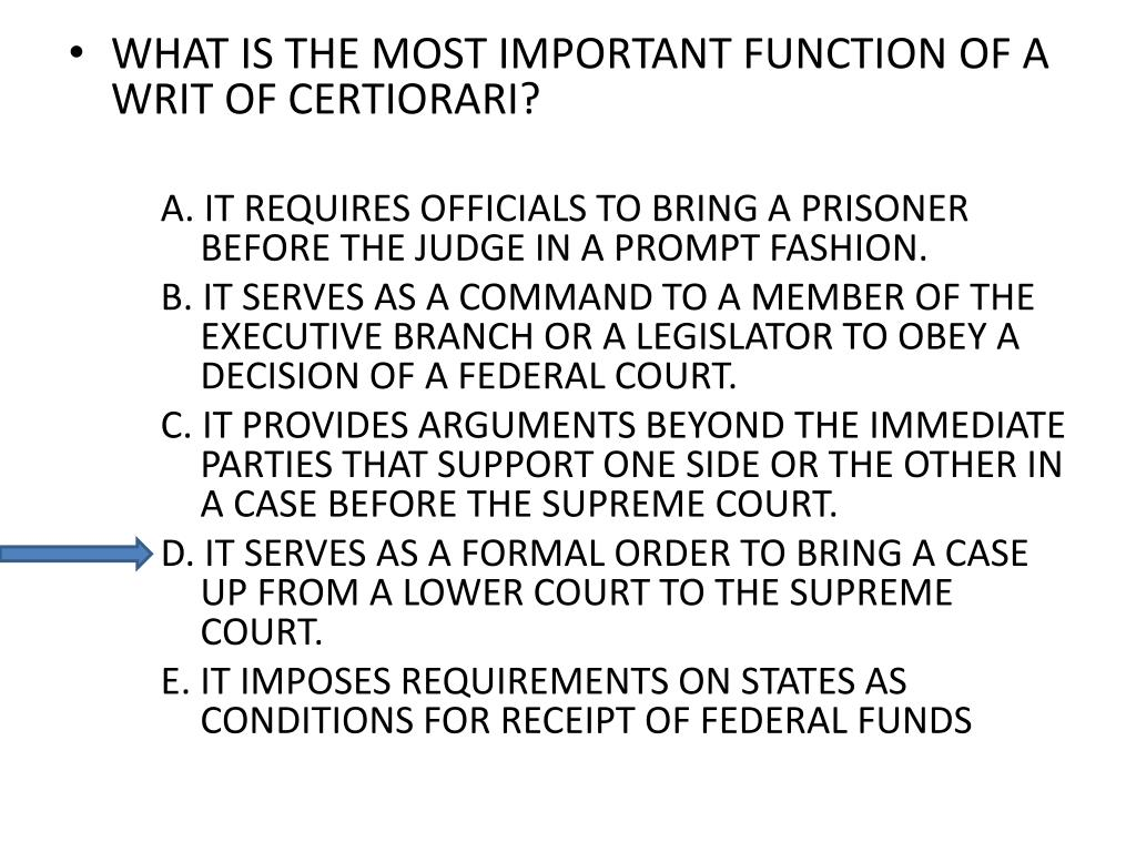 WHAT IS THE MOST IMPORTANT FUNCTION OF A WRIT OF CERTIORARI?