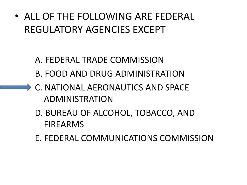 ALL OF THE FOLLOWING ARE FEDERAL REGULATORY AGENCIES EXCEPT