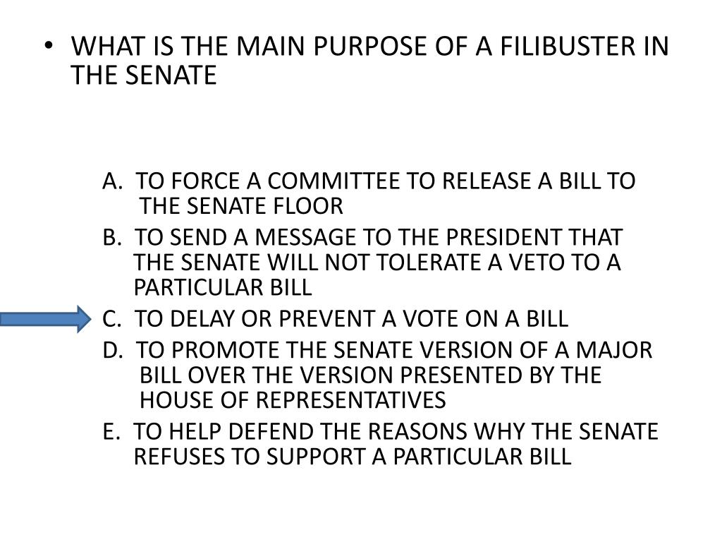 WHAT IS THE MAIN PURPOSE OF A FILIBUSTER IN THE SENATE