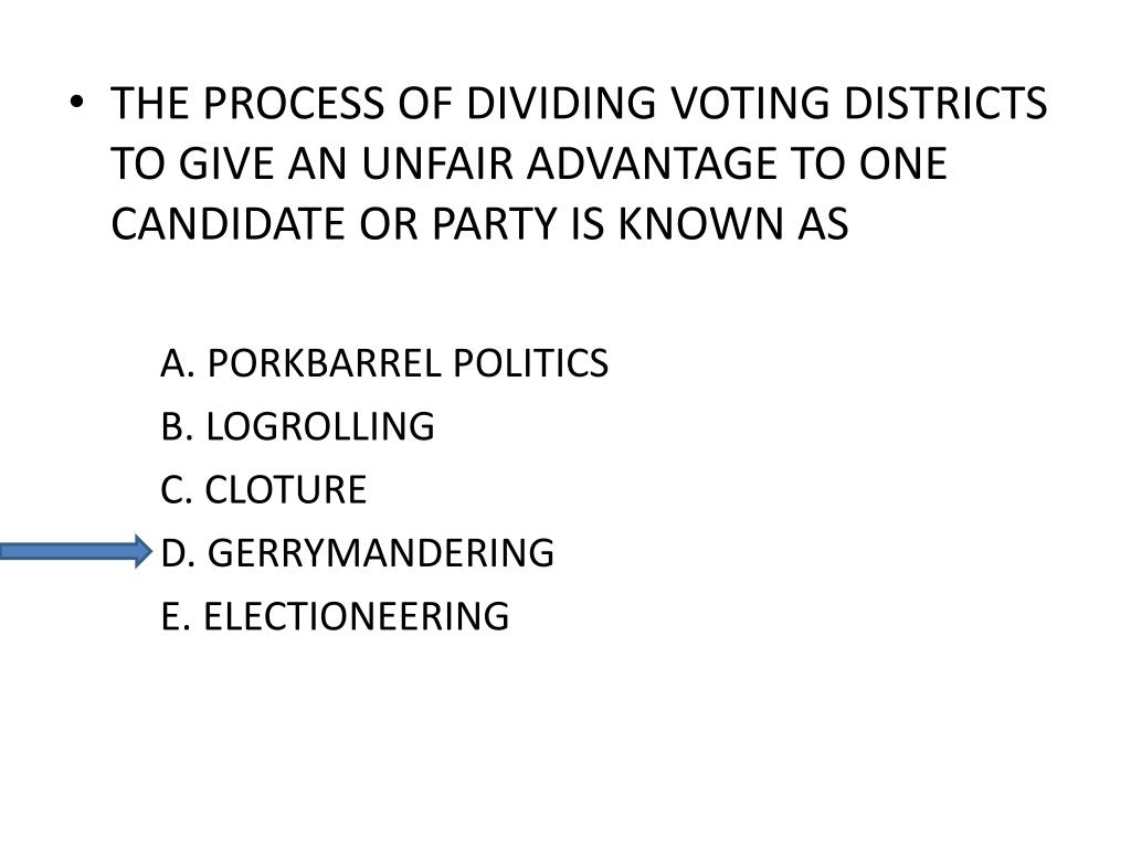 THE PROCESS OF DIVIDING VOTING DISTRICTS TO GIVE AN UNFAIR ADVANTAGE TO ONE CANDIDATE OR PARTY IS KNOWN AS