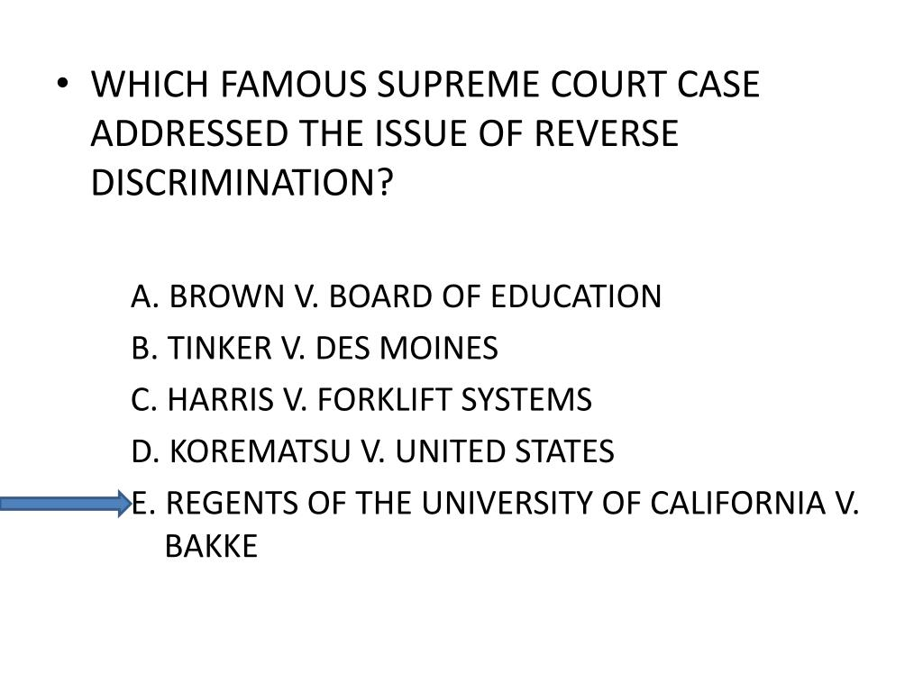 WHICH FAMOUS SUPREME COURT CASE ADDRESSED THE ISSUE OF REVERSE DISCRIMINATION?
