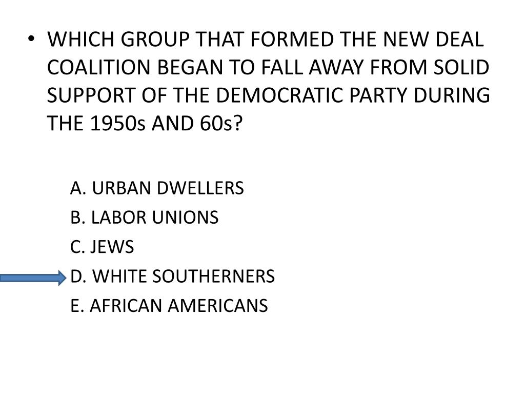 WHICH GROUP THAT FORMED THE NEW DEAL COALITION BEGAN TO FALL AWAY FROM SOLID SUPPORT OF THE DEMOCRATIC PARTY DURING THE 1950s AND 60s?
