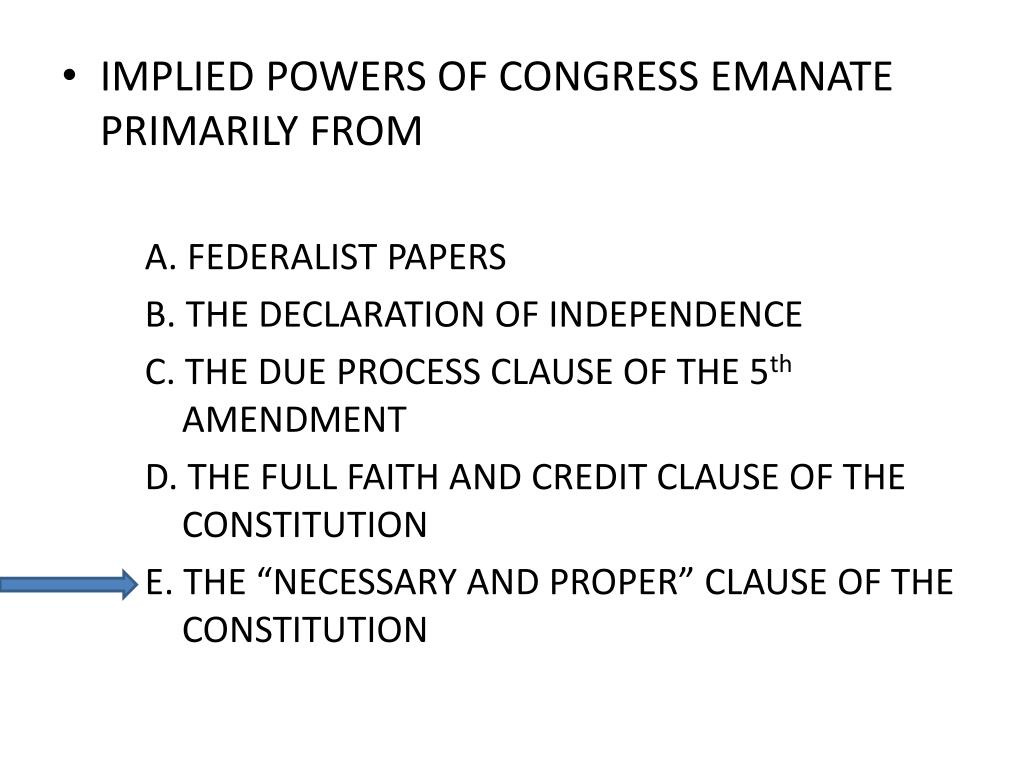 IMPLIED POWERS OF CONGRESS EMANATE PRIMARILY FROM