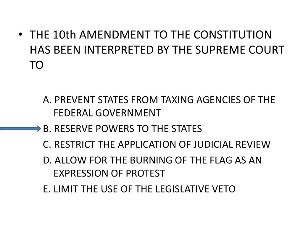 THE 10th AMENDMENT TO THE CONSTITUTION HAS BEEN INTERPRETED BY THE SUPREME COURT TO