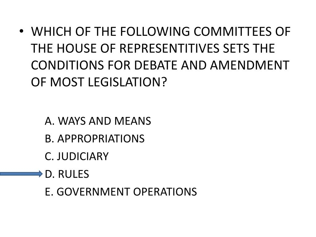 WHICH OF THE FOLLOWING COMMITTEES OF THE HOUSE OF REPRESENTITIVES SETS THE CONDITIONS FOR DEBATE AND AMENDMENT OF MOST LEGISLATION?