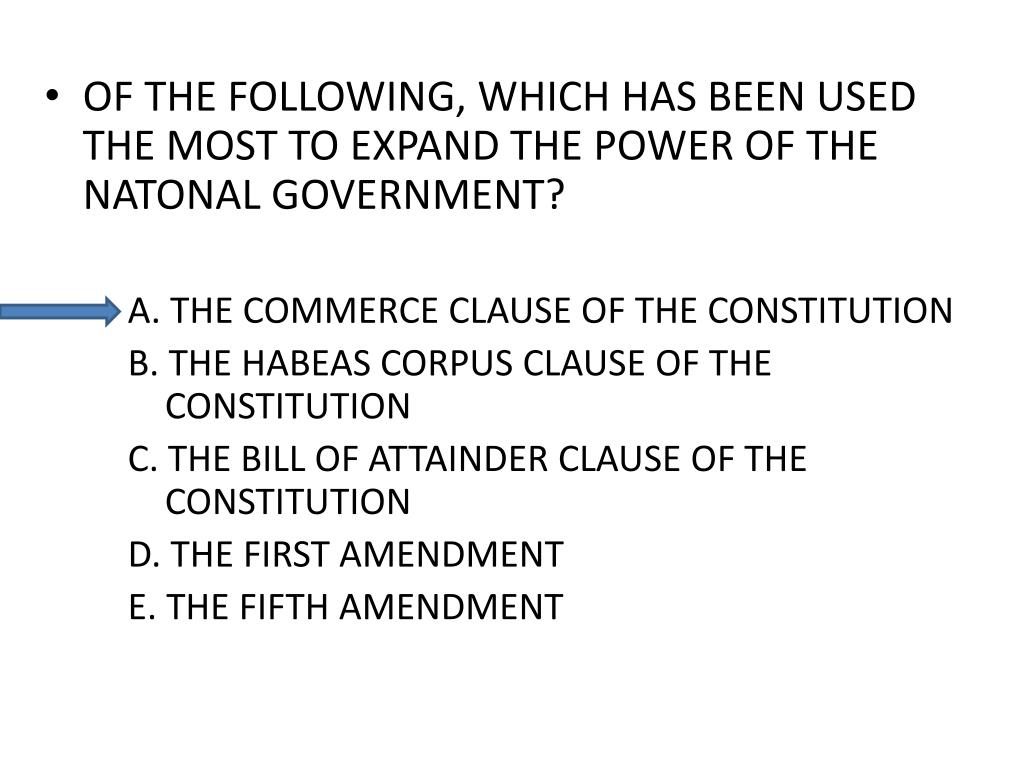 OF THE FOLLOWING, WHICH HAS BEEN USED THE MOST TO EXPAND THE POWER OF THE NATONAL GOVERNMENT?