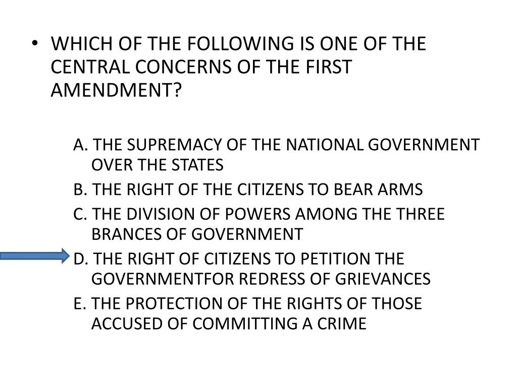 WHICH OF THE FOLLOWING IS ONE OF THE CENTRAL CONCERNS OF THE FIRST AMENDMENT?