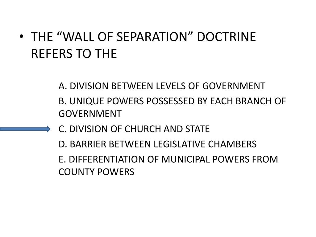 "THE ""WALL OF SEPARATION"" DOCTRINE REFERS TO THE"