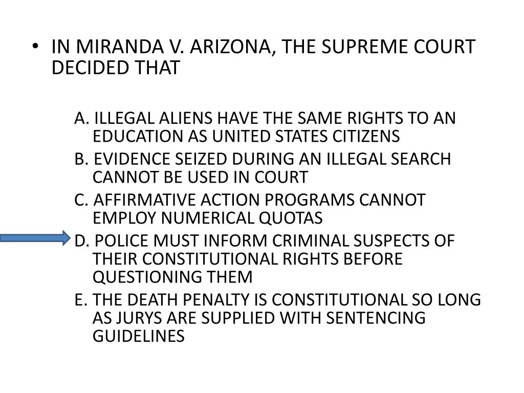 IN MIRANDA V. ARIZONA, THE SUPREME COURT DECIDED THAT