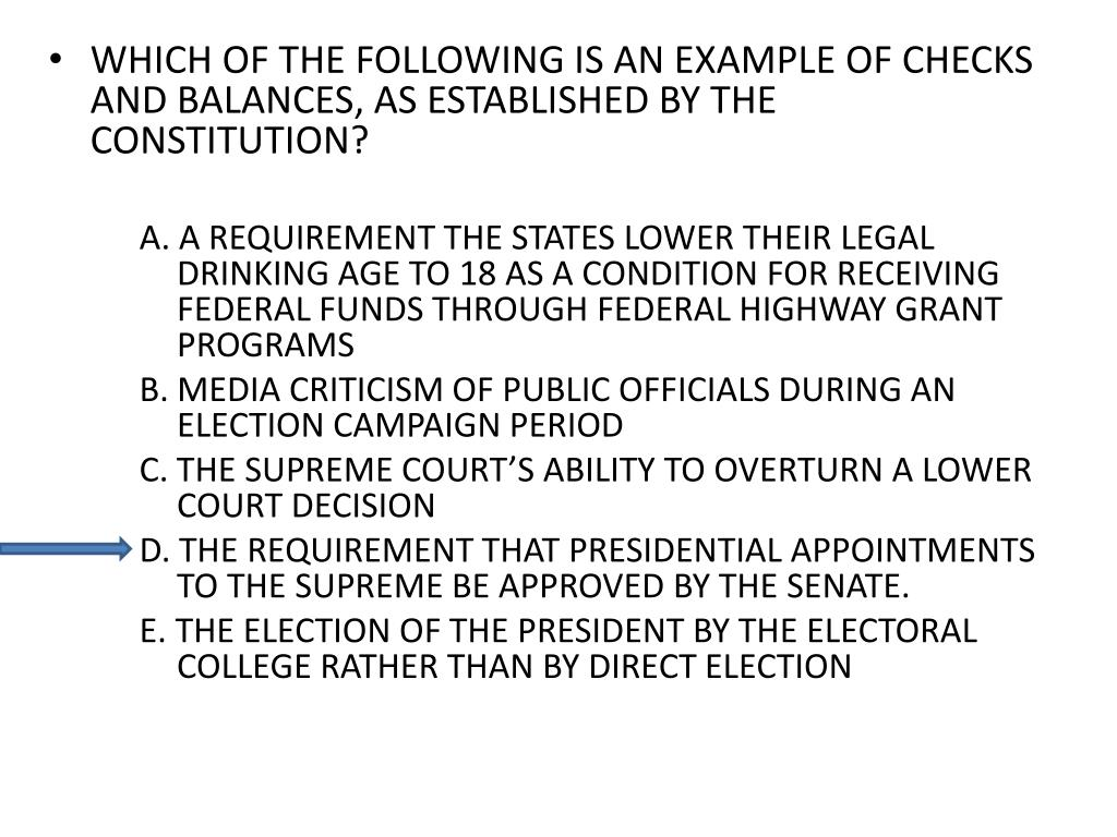 WHICH OF THE FOLLOWING IS AN EXAMPLE OF CHECKS AND BALANCES, AS ESTABLISHED BY THE CONSTITUTION?