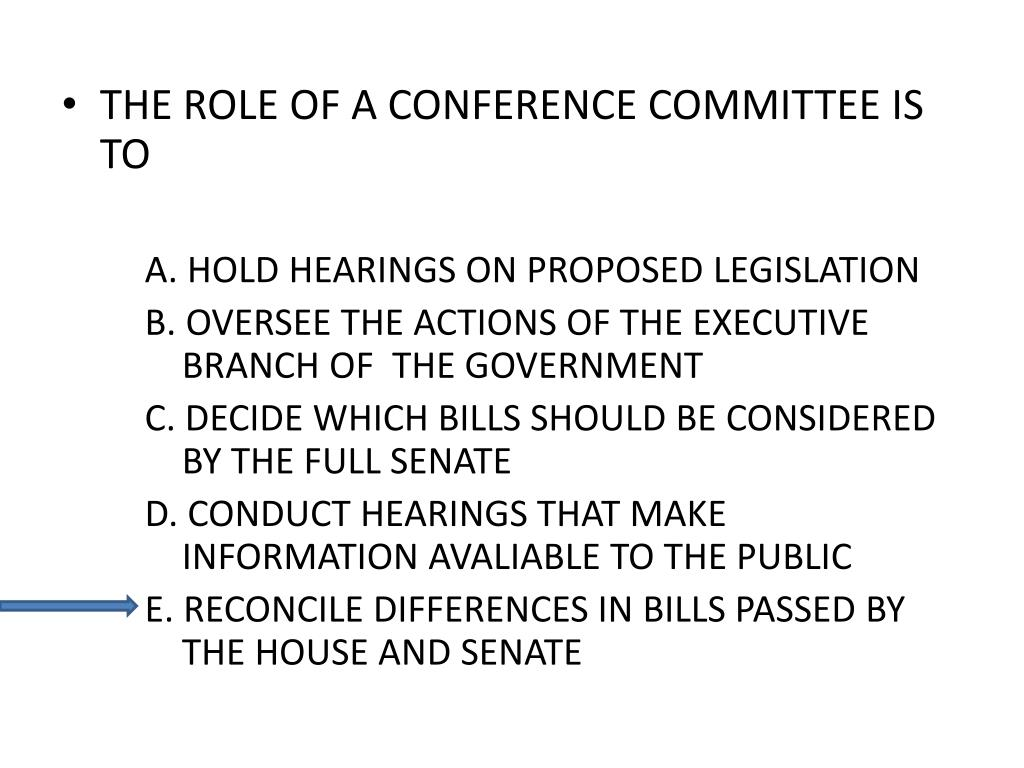 THE ROLE OF A CONFERENCE COMMITTEE IS TO